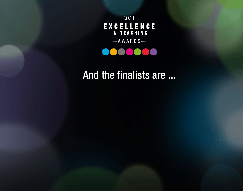 QCT Excellence in Teaching Awards Finalists 2018