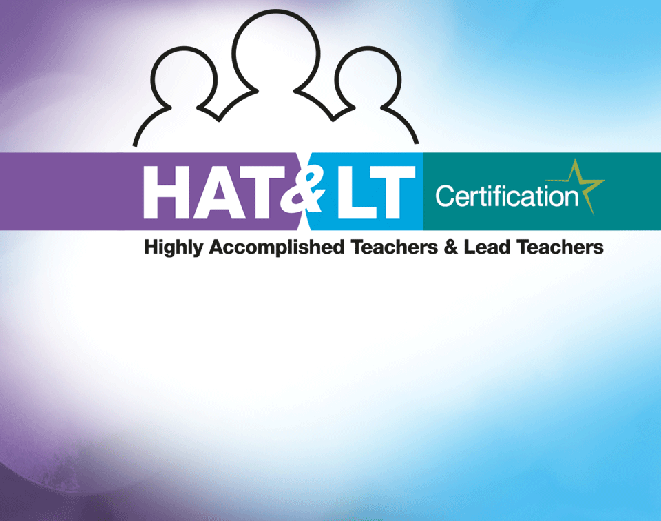 Highly Accomplished and Lead Teacher Certification