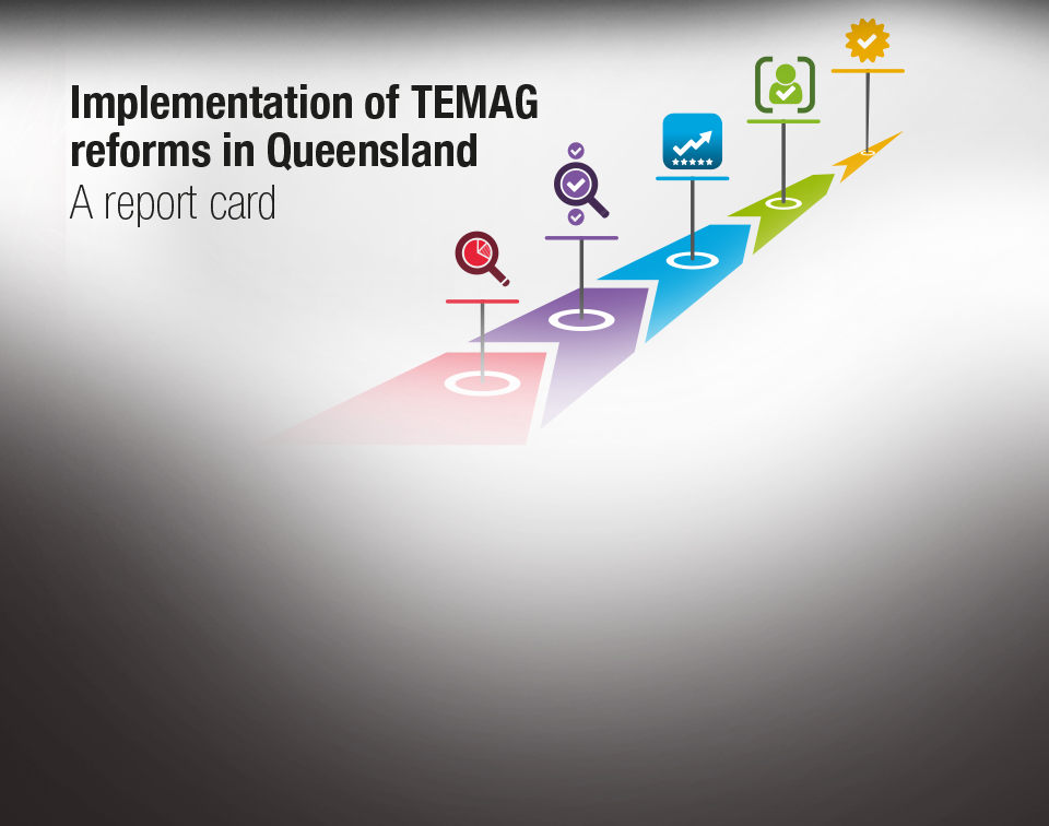 TEMAG reforms in Queensland